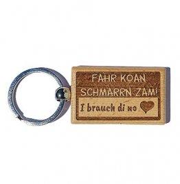 Heimatstolz Fahr koan Schmarrn zam, I brauch Di no Schlüsselanhänger mit aus Buchen-Holz Geschenk-Idee für Freund-in + + Mutter + Vater + Oma +Opa auch als Hochzeits- Weihnachtsgeschenk graviert - 1