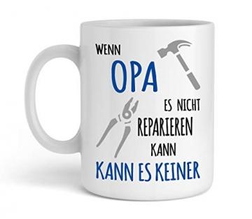 Shirtinator Tasse Geschenk für Opa I Wenn Opa es nicht reparieren kann I Geburtstag Geschenkideen Geschenke für Opa - 2