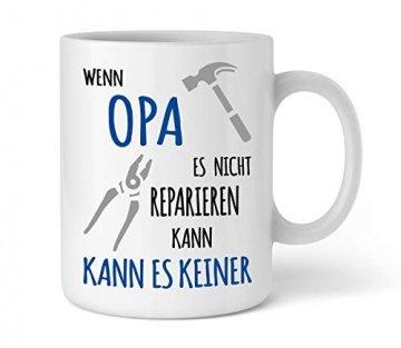 Shirtinator Tasse Geschenk für Opa I Wenn Opa es nicht reparieren kann I Geburtstag Geschenkideen Geschenke für Opa - 1