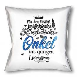 Stylotex Kissen - Geschenk für den Besten Onkel - Dekokissen Bedruckt in höchster Druckqualität & Designed in Deutschland - Für den absolut perfektesten & unglaublichsten Onkel im ganzen Universum - 1